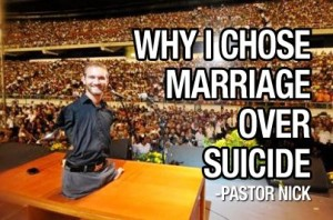 why I choose marriage over suicide limbless pastor nick