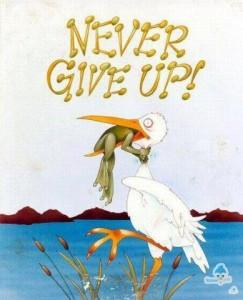 Never give up look at the picture closely what happens when bird tried to eat the frog