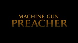 machine gun preacher good movie to watch download free dvd ripped hd mkv